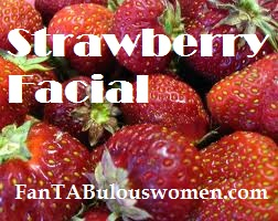 strawberry facial fantabulouswomen.com